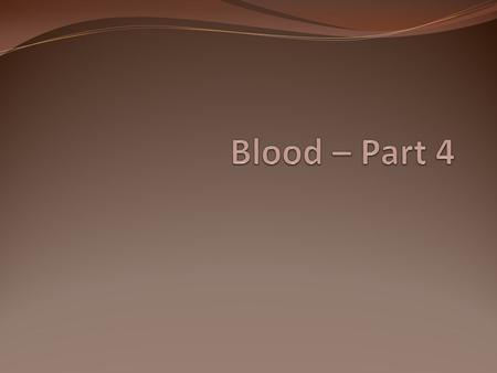 Blood – Part 4.