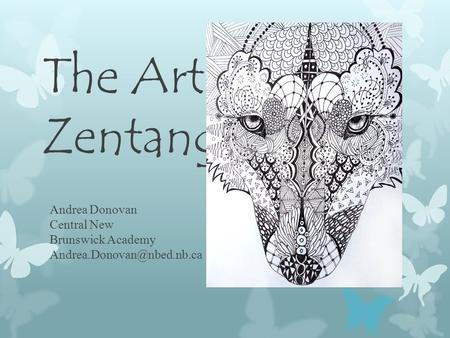 The Art of Zentangle Andrea Donovan Central New Brunswick Academy