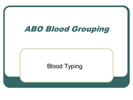 "ABO Blood Grouping Blood Typing. ABO Basics Blood group antigens are actually sugars attached to the red blood cell. Antigens are ""built"" onto the red."