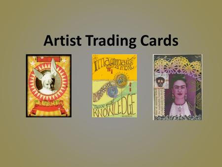Artist Trading Cards. A short history of the Artist Trading Card (ATC)… Artist Trading Cards have been around for less than a decade. Yet, their historical.