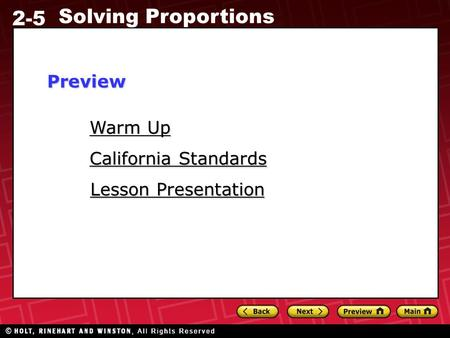 2-5 Solving Proportions Warm Up Warm Up Lesson Presentation Lesson Presentation California Standards California StandardsPreview.
