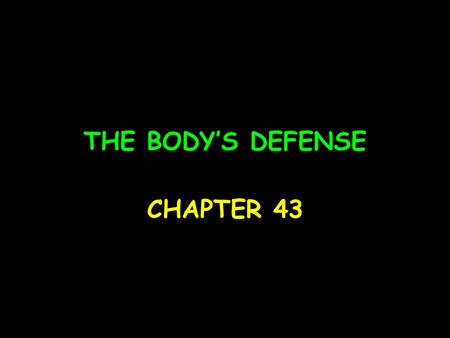 THE BODY'S DEFENSE CHAPTER 43. Immunity Invertebrates have nonspecific systems Plants have molecular recognition of pathways to defend against pathogens;