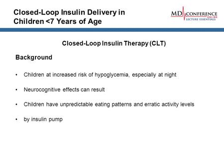 impact of closed loop insulin delivery system Table 1 summarizes the principal components of a closed-loop system,  loop insulin delivery (artificial pancreas)  impact on developing closed-loop.