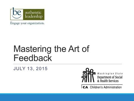 Mastering the Art of Feedback JULY 13, 2015. Tips How-Tos Steps to take Do's and Don'ts.
