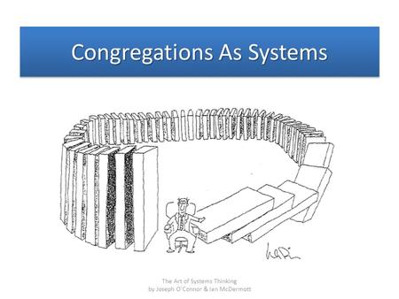 Congregations As Systems The Art of Systems Thinking by Joseph O'Connor & Ian McDermott.