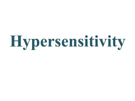Hypersensitivity.