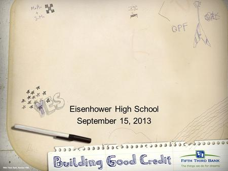 Fifth Third Bank, Member FDIC. Eisenhower High School September 15, 2013.