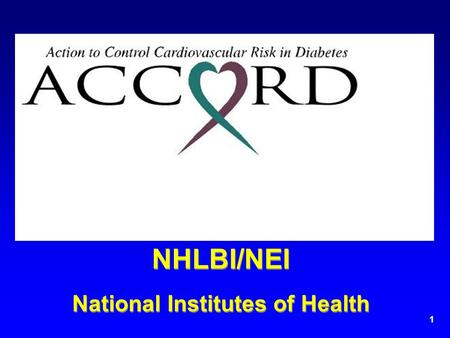 1 NHLBI/NEI National Institutes of Health NHLBI/NEI National Institutes of Health.