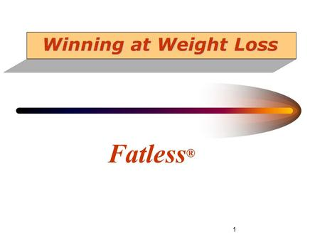 1 Winning at Weight Loss Fatless ®. 2 Carbohydrates and Weight Gain Carbohydrate consumption has increased over the years as fat intake has decreased.