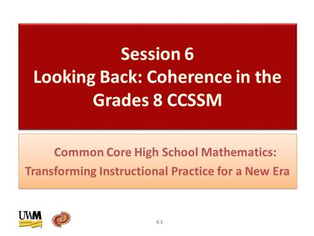 Common Core High School Mathematics: Transforming Instructional Practice for a New Era 6.1.
