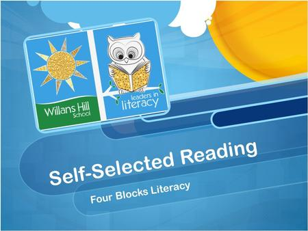 "Self-Selected Reading Four Blocks Literacy. ""The purpose of this block is to build reading fluency to support students in becoming more independent in."
