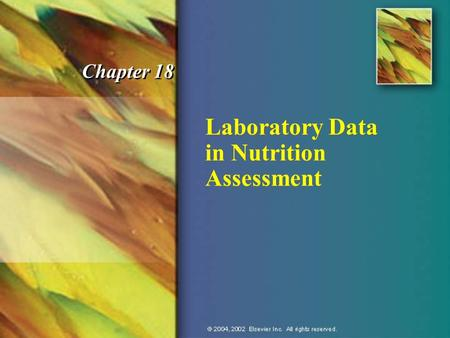 Laboratory Data in Nutrition Assessment Chapter 18.