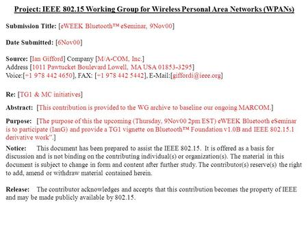 Doc.: IEEE 802.15-00/xxxr0 Submission November 2000 Ian Gifford, M/A-COM, Inc.Slide 1 Project: IEEE 802.15 Working Group for Wireless Personal Area Networks.