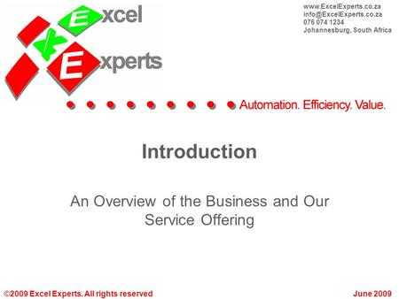 ©2009 Excel Experts. All rights reservedJune 2009  076 074 1234 Johannesburg, South Africa Introduction An.