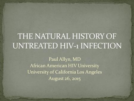 Paul Allyn, MD African American HIV University University of California Los Angeles August 26, 2015.