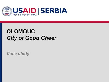 OLOMOUC City of Good Cheer Case study. The role of tourism in the 21st century In post-industrial society values are generated from information and knowledge.