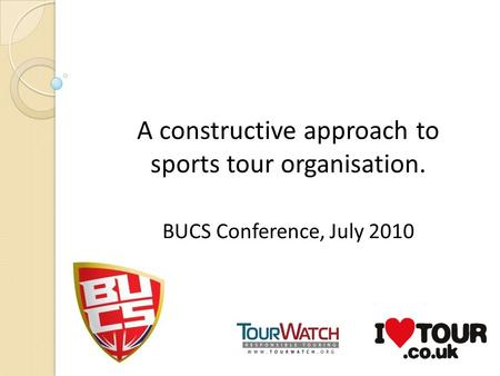 A constructive approach to sports tour organisation. BUCS Conference, July 2010.
