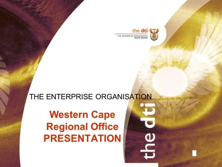 Western Cape Regional Office PRESENTATION THE ENTERPRISE ORGANISATION.