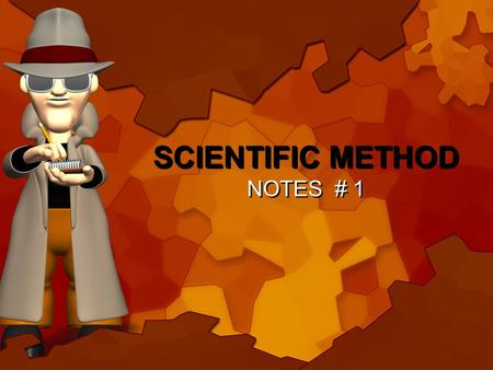 SCIENTIFIC METHOD NOTES # 1 Table of Contents Lecture/Lab/Activity Date Pg# 1.Scientific Organization 8/24/10 1 2.Scientific Method 8/25/10 1 Objective: