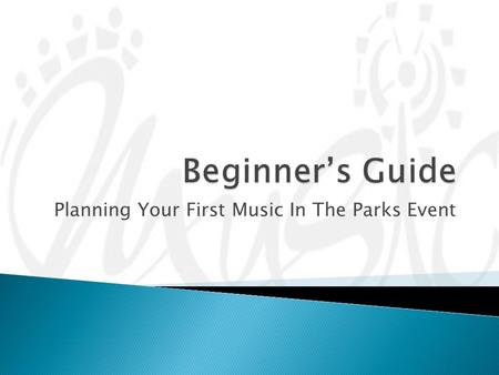 Planning Your First Music In The Parks Event. So you have decided to join the thousands of groups that travel with Music In The Parks each year? This.