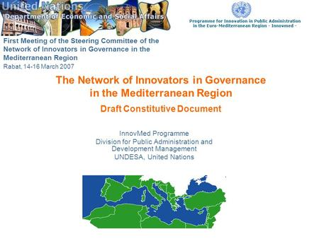 The Network of Innovators in Governance in the Mediterranean Region Draft Constitutive Document InnovMed Programme Division for Public Administration and.
