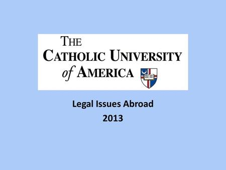 Legal Issues Abroad 2013. Common Law Negligence defined: Doing something a reasonably prudent person would not do or The failure to do something a reasonable.