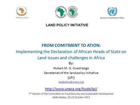 AFRICAN UNION LAND POLICY INITIATIVE FROM COMITMENT TO ATION: Implementing the Declaration of African Heads of State on Land issues and challenges in Africa.