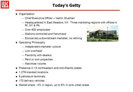 Today's Getty n Organization — Chief Executive Officer – Vadim Gluzman — Headquartered in East Meadow, NY. Three marketing regions with offices in RI,