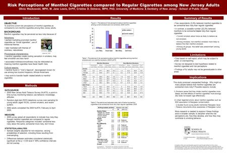 Risk Perceptions of Menthol Cigarettes compared to Regular Cigarettes among New Jersey Adults Olivia Wackowski, MPH, M. Jane Lewis, DrPH, Cristine D. Delnevo,