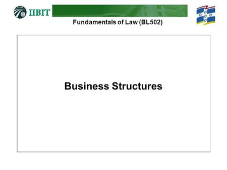 Fundamentals of Law (BL502) Business Structures. Fundamentals of Law (BL502) Types of Business Structure  Sole trader  Partnership  Corporation  Joint.