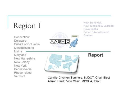 Region I Report Connecticut Delaware District of Columbia Massachusetts Maine Maryland New Hampshire New Jersey New York Pennsylvania Rhode Island Vermont.