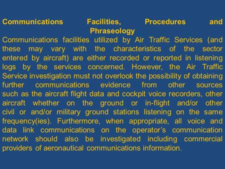 Communications Facilities, Procedures and Phraseology Communications facilities utilized by Air Traffic Services (and these may vary with the characteristics.