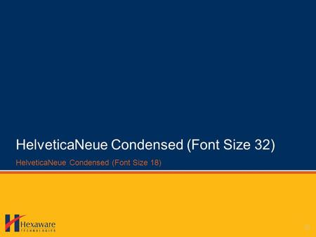 HelveticaNeue Condensed (Font Size 32) HelveticaNeue Condensed (Font Size 18)