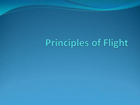 Principles of Flight.