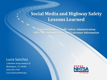 National Highway Traffic Safety Administration Office of Communications and Consumer Information Social Media and Highway Safety Lessons Learned National.