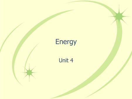 Energy Unit 4. Energy is the most central concept underlying all science. Energy comes to us from the sun in the form of sunlight, it is in the food we.