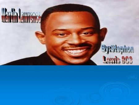  16 April 1965  Frankfurt, Germany  Martin Lawrence took his stand-up comedy act and turned it into the hit TV show Martin from 1992- 1997.  In addition.