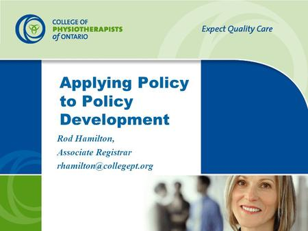 Applying Policy to Policy Development Rod Hamilton, Associate Registrar