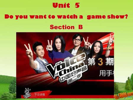 Unit 5 Do you want to watch a game show? Section B.