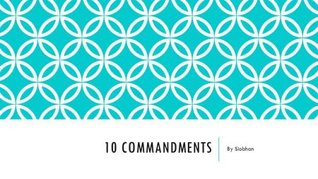 10 COMMANDMENTS By Siobhan. FIRST COMMANDMENT You shall have no other Gods before me. This means you shall not follow more than one god. It also means.