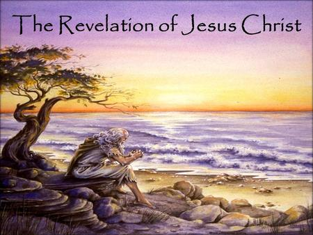 The Revelation of Jesus Christ. I. The new physical layout.