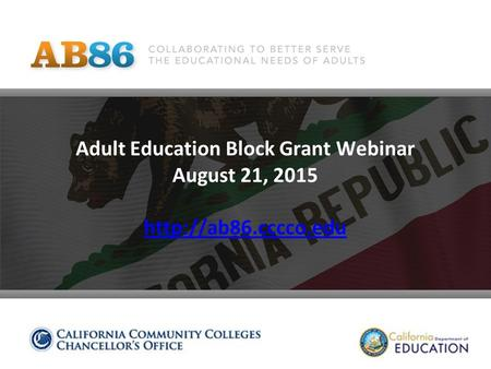 Adult Education Block Grant Webinar August 21, 2015