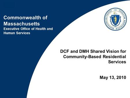 DCF and DMH Shared Vision for Community-Based Residential Services