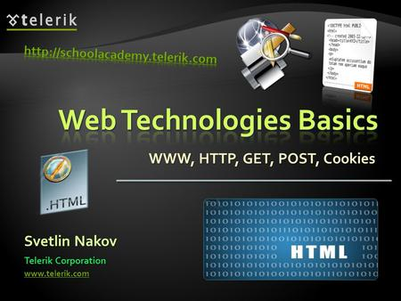 WWW, HTTP, GET, POST, Cookies Svetlin Nakov Telerik Corporation