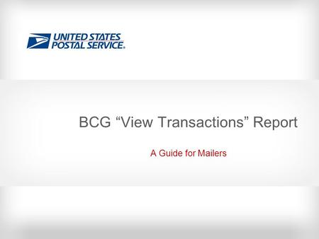 "BCG ""View Transactions"" Report A Guide for Mailers."