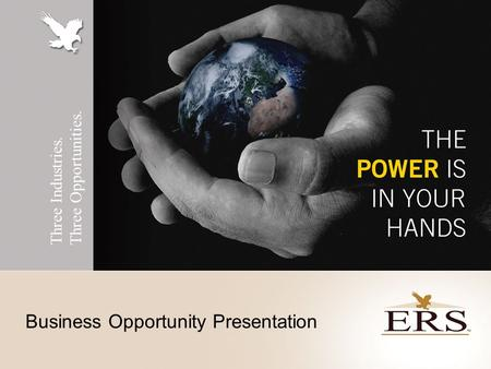 Three Industries. Three Opportunities. Business Opportunity Presentation.
