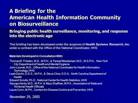 A Briefing for the American Health Information Community on Biosurveillance A Briefing for the American Health Information Community on Biosurveillance.