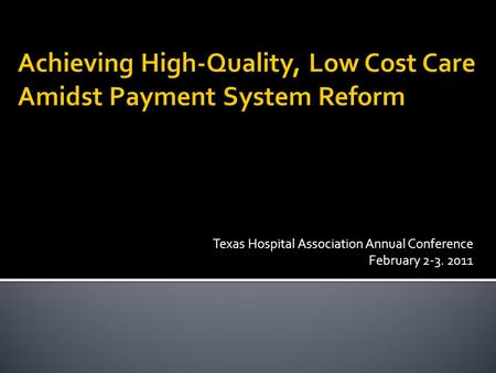 Texas Hospital Association Annual Conference February 2-3. 2011.