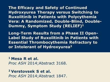 The Efficacy and Safety of Continued Hydroxyurea Therapy versus Switching to Ruxolitinib in Patients with Polycythemia Vera: A Randomized, Double-Blind,