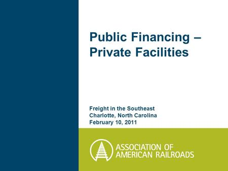 Public Financing – Private Facilities Freight in the Southeast Charlotte, North Carolina February 10, 2011.